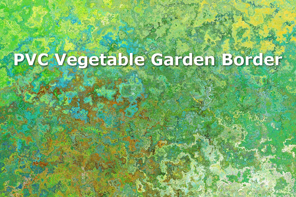 PVC Vegetable Gaden Border